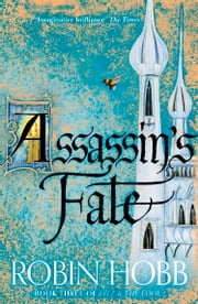 Assassin's Fate (Fitz and the Fool, Book 3) ebook by Robin Hobb