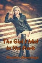 The Girl I Met In The Park ebook by Houlden Hemmings