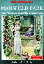 Mansfield Park (Complete & Illustrated) (Free Audio Book link) - With twenty-four colored illustrations ebook by Jane austen