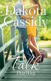 Talk This Way ebook by Dakota Cassidy
