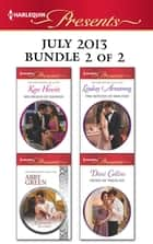 Harlequin Presents July 2013 - Bundle 2 of 2 - An Anthology ebook by Kate Hewitt, Abby Green, Lindsay Armstrong,...