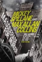 Mike Hammer - Masquerade for Murder - A Mike Hammer novel ebook by Mickey Spillane, Max Allan Collins