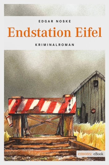 Endstation Eifel - Kriminalroman ebook by Edgar Noske
