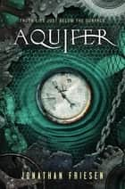 Aquifer ebook by Jonathan Friesen
