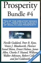 Prosperity Bundle #4 ebook by William Walker Atkinson, Neville Goddard, Peter B. Kyne,...