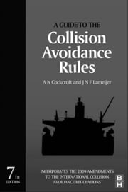 A Guide to the Collision Avoidance Rules ebook by A. N. Cockcroft,J. N. F. Lameijer