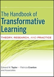 The Handbook of Transformative Learning - Theory, Research, and Practice ebook by Edward W. Taylor,Patricia Cranton