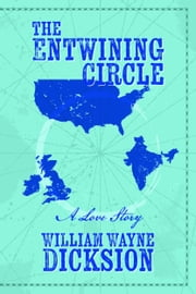 The Entwining Circle ebook by William Wayne Dicksion