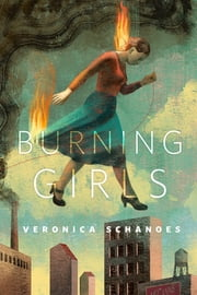 Burning Girls - A Tor.Com Original ebook by Veronica Schanoes