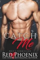Catch Me ebook by Red Phoenix