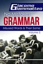 Misused Words and Then Some ebook by Giacomo Giammatteo