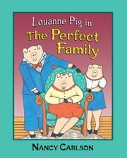 Louanne Pig in The Perfect Family (Revised Edition) ebook by Nancy  Carlson
