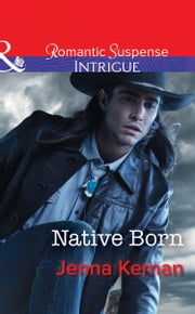 Native Born (Mills & Boon Intrigue) (Apache Protectors, Book 4) ebook by Jenna Kernan