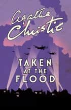 Taken At The Flood (Poirot) ebook by Agatha Christie