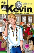 Life With Kevin #3 eBook by Dan Parent, J Bone