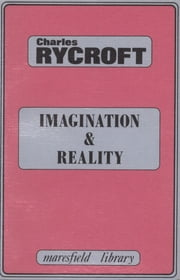 Imagination and Reality - Psychoanalytical Essays 1951-1961 ebook by Charles Rycroft