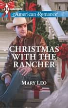 Christmas with the Rancher ebook by Mary Leo