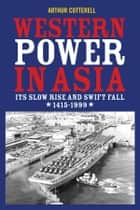 Western Power in Asia ebook by Arthur Cotterell