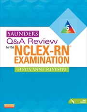 Saunders Q&A Review for the NCLEX-RN® Examination ebook by Linda Anne Silvestri