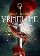 Yrmeline, tome 5 ebook by Bleuette Diot