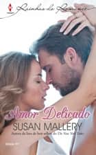 Amor Delicado - Harlequin Rainhas do Romance - ed.97 ebook by Susan Mallery