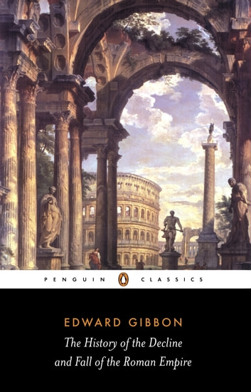 The History of the Decline and Fall of the Roman Empire ebook by David Womersley,Edward Gibbon