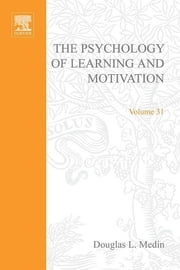 Psychology of Learning and Motivation - Advances in Research and Theory ebook by Douglas L. Medin