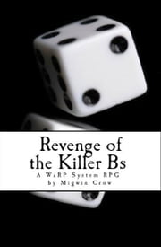Revenge of the Killer Bs ebook by Migwin Crow