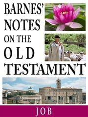 Barnes' Notes on the Old Testament-Book of Job ebook by Albert Barnes