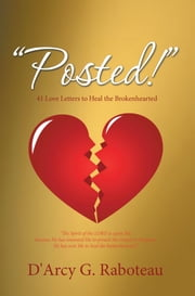 """Posted!"" - 41 Love Letters to Heal the Brokenhearted ebook by D'Arcy G. Raboteau"