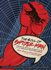 The Soul of Spider-Man - Unexpected Spiritual Insights Found in the Legendary Super-Hero Series ebook by Jeff Dunn,Adam Palmer