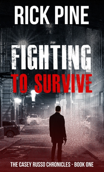 Fighting To Survive - A Dystopian Action Adventure ebook by Rick Pine