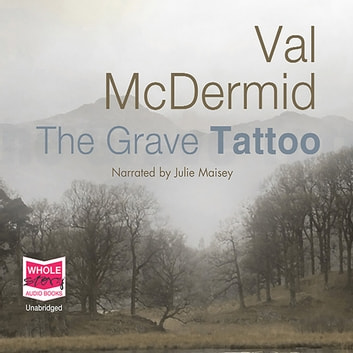 The Grave Tattoo audiobook by Val McDermid