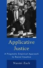 Applicative Justice ebook by Naomi Zack