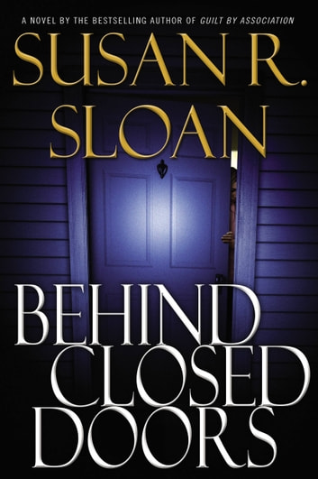 Behind Closed Doors ebook by Susan R. Sloan