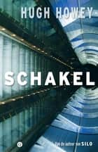 Schakel ebook by Hugh Howey, Michiel van Sleen