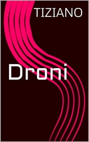Droni ebook by Tiziano