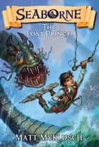The Lost Prince ebook by Matt Myklusch