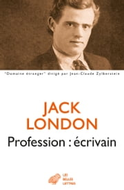 Profession : écrivain ebook by Jack London,Francis Lacassin