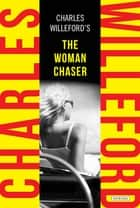 The Woman Chaser ebook by Charles Willeford