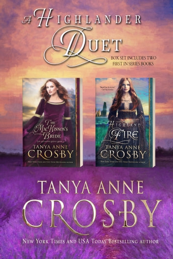A Highlander Duet - 2 Full-length First-in-Series Books ebook by Tanya Anne Crosby