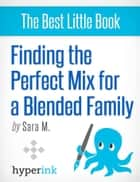 Finding the Perfect Mix for a Blended Family ebook by Sara  McEwen