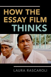 How the Essay Film Thinks ebook by Laura Rascaroli
