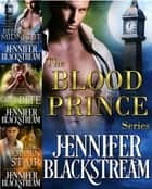 The Blood Prince Series, Books 1-3: Before Midnight, One Bite, and Golden Stair ebook by Jennifer Blackstream