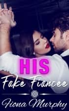 His Fake Fiancée - BBW Romance ebook by Fiona Murphy