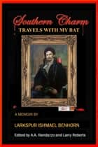 Travels With My Bat ebook by A. A. Randazzo