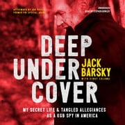 Deep Undercover - My Secret Life and Tangled Allegiances as a KGB Spy in America audiobook by Jack Barsky, Cindy Coloma