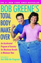 Bob Greene's Total Body Makeover ebook by Bob Greene