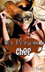 Her Personal Chef ebook by Shala Breece