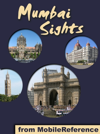 Mumbai Sights - a travel guide to the top 30+ attractions in Mumbai, India ebook by MobileReference